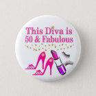 50 AND FABULOUS DIVA PINBACK BUTTON