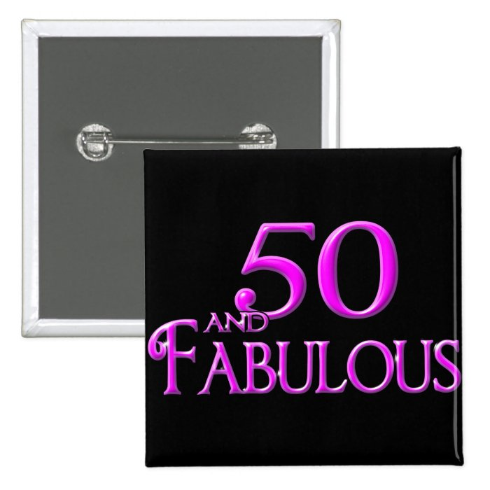50 and FABULOUS Pinback Button