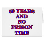 50 and no prison time greeting cards