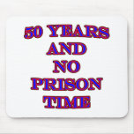 50 and no prison time mouse pad