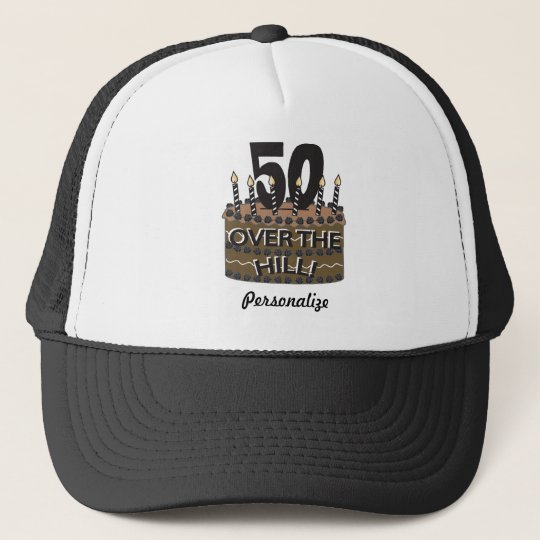 50 And Over The Hill 50th Birthday Diy Name Trucker Hat