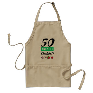 50 and still cookin adult apron