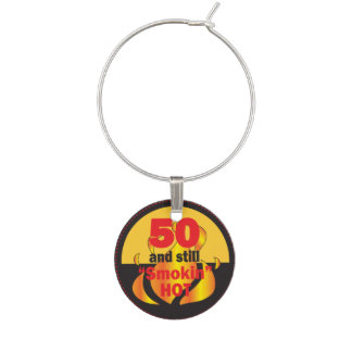 50 and Still Smokin Hot | 50th Birthday Wine Glass Charm