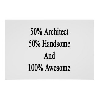 50 Architect 50 Handsome And 100 Awesome Poster
