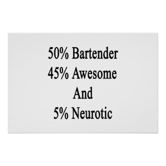 50 Bartender 45 Awesome And 5 Neurotic Poster