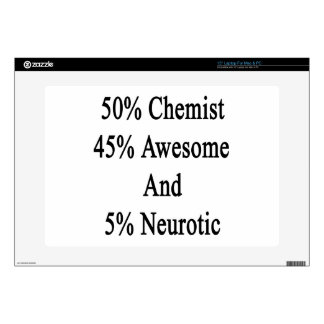 "50 Chemist 45 Awesome And 5 Neurotic 15"" Laptop Skin"