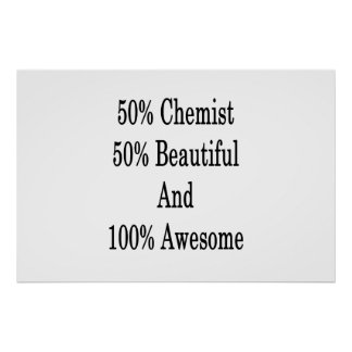 50 Chemist 50 Beautiful And 100 Awesome Poster