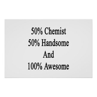 50 Chemist 50 Handsome And 100 Awesome Poster