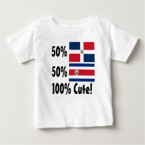 50% Costa Rican 50% Dominican 100% Cute Baby T-Shirt