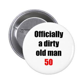 50 Dirty Old Man Pinback Button