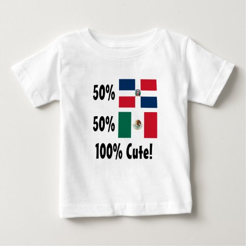 50 Dominican 50 Mexican 100 Cute Baby T_Shirt