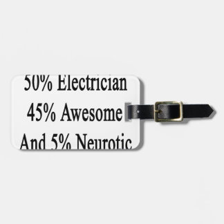 50 Electrician 45 Awesome And 5 Neurotic Luggage Tag