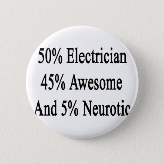 50 Electrician 45 Awesome And 5 Neurotic Pinback Button