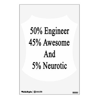 50 Engineer 45 Awesome And 5 Neurotic Wall Sticker