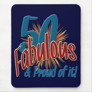 50 Fabulous and Proud of it Mouse Pad