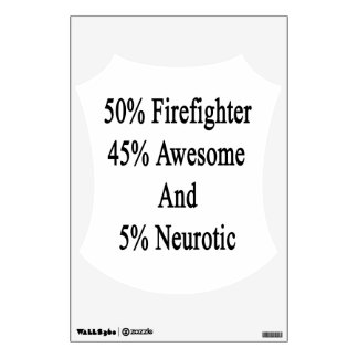 50 Firefighter 45 Awesome And 5 Neurotic Wall Sticker