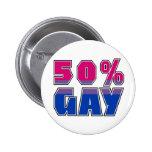 50% Gay Pinback Button