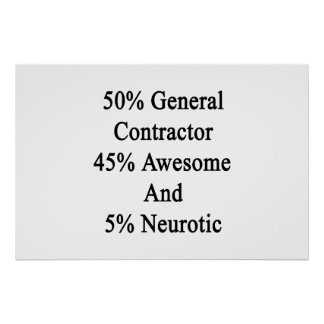 50 General Contractor 45 Awesome And 5 Neurotic Poster
