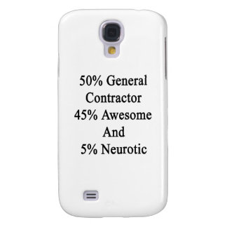 50 General Contractor 45 Awesome And 5 Neurotic Samsung Galaxy S4 Cover