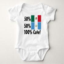50% Guatemalan 50% Mexican 100% Cute Baby Bodysuit