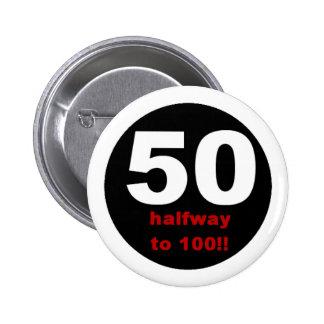 50 Halfway to 100 Pinback Button
