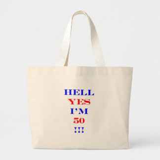 50 Hell yes Large Tote Bag
