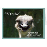 """50 huh?"" Birthday-Smiling Ostrich Greeting Card"