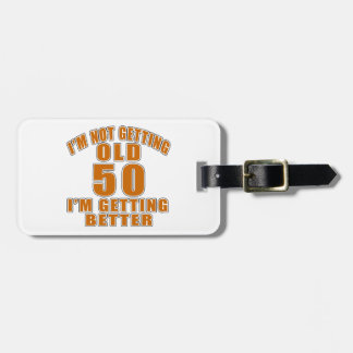50 I Am Getting Better Bag Tag