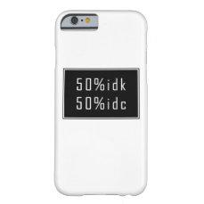 50%idk 50%idc Case
