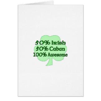 50% Irish 50% Cuban 100% Awesome Card