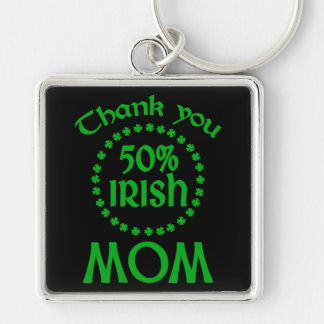 50% Irish - Thanks Mom Key Chain