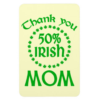 50% Irish - Thanks Mom Magnet