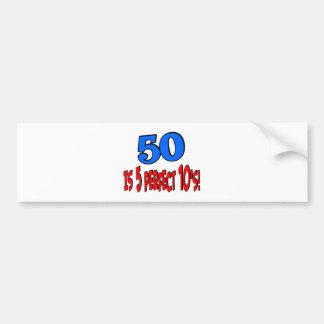 50 is 5 perfect 10s (BLUE) Bumper Sticker