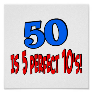 50 is 5 perfect 10s (BLUE) Poster
