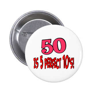 50 is 5 perfect 10s (PINK) Pinback Button