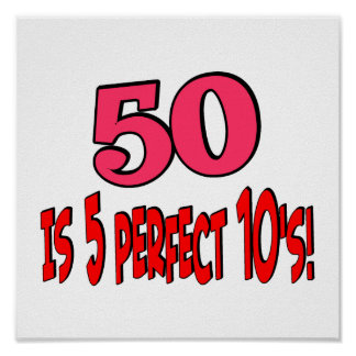 50 is 5 perfect 10s poster