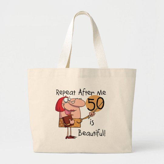 50 is Beautiful Tshirts and Gifts Large Tote Bag