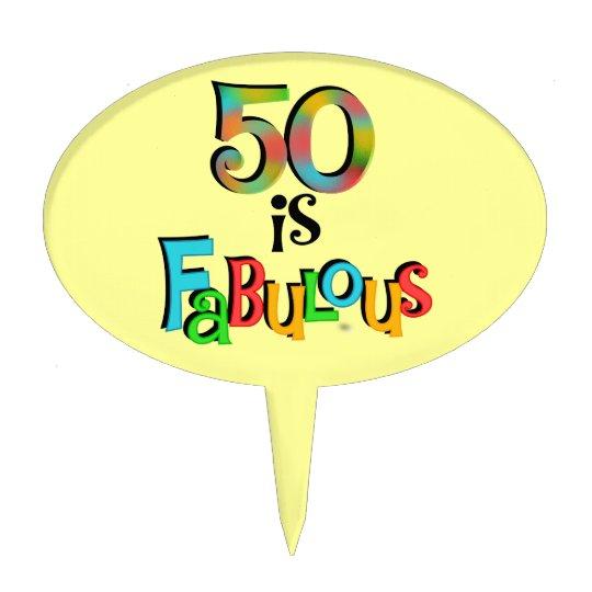 Fabulous 50 Cake Topper: 50 Is Fabulous Cake Topper