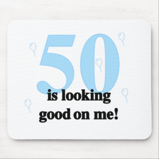 50 is Looking Good on Me Mouse Pad