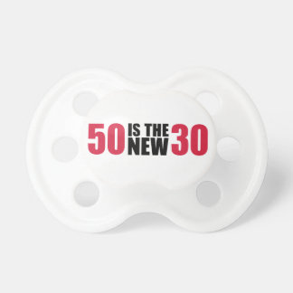 50 is the new 30 birthday pacifiers