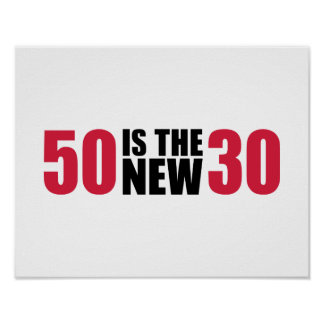 50 is the new 30 birthday poster