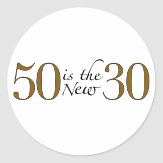 50 Is The New 30 Classic Round Sticker