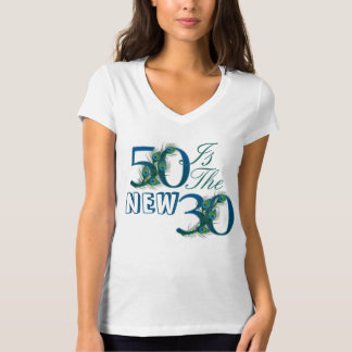 50 is the New 30 Shirts