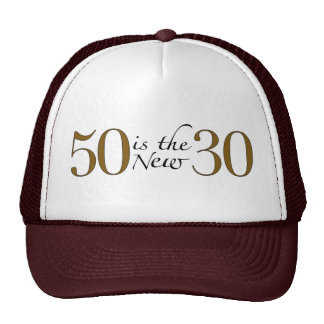 50 Is The New 30 Trucker Hat