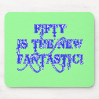 50 is the New Fantastic Products Mouse Pad