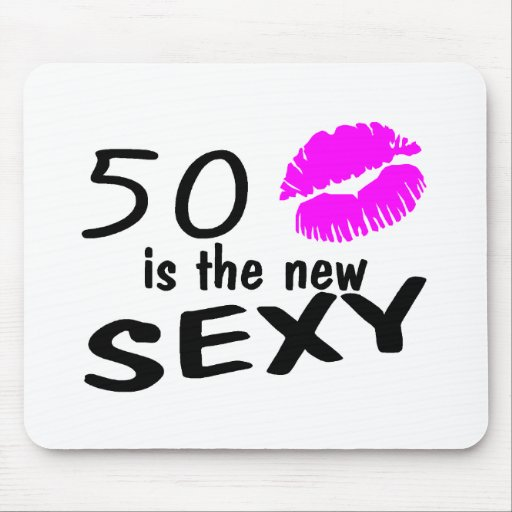 50 is the New Sexy Mouse Pad