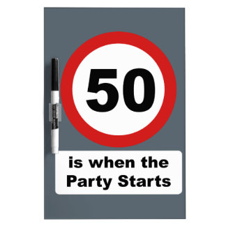 50 is when the Party Starts Dry-Erase Board