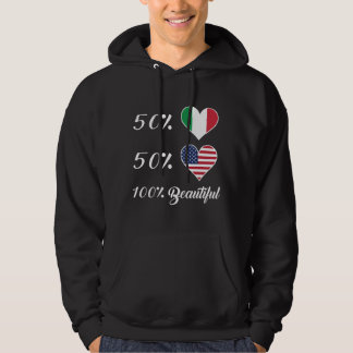 50% Italian 50% American 100% Beautiful Hoodie