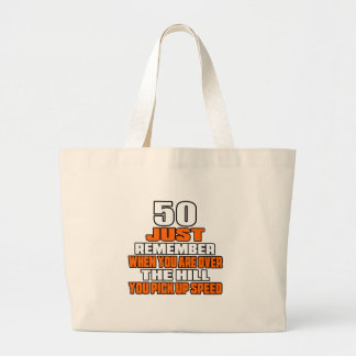 50 just remember when you are over the hill you pi jumbo tote bag