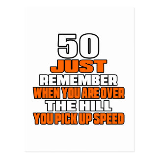 50 just remember when you are over the hill you pi postcard